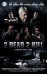 2-Dead-2-Kill poster
