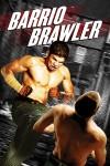 Barrio-Brawler poster2