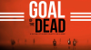 goal of the dead poster2