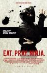 Eat. Pray. Ninja poster