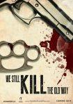 We Still Kill The Old Way poster7