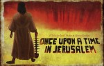 Once Upon a Time in Jerusalem banner