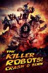 The Killer Robots! Crash and Burn poster