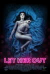 Let Her Out poster